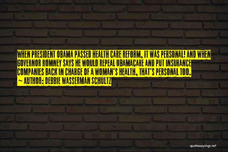 Obamacare Quotes By Debbie Wasserman Schultz