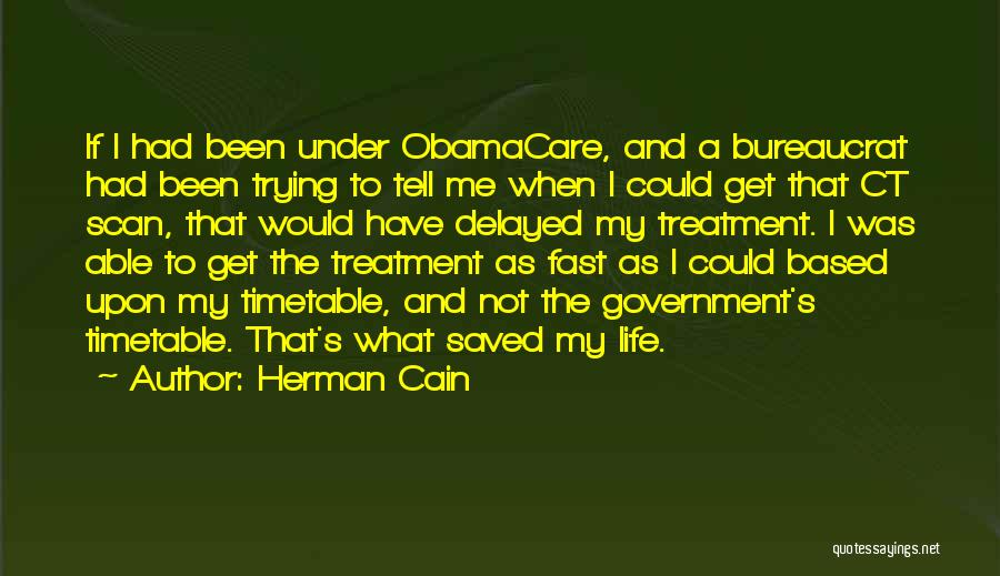 Obamacare Quotes By Herman Cain