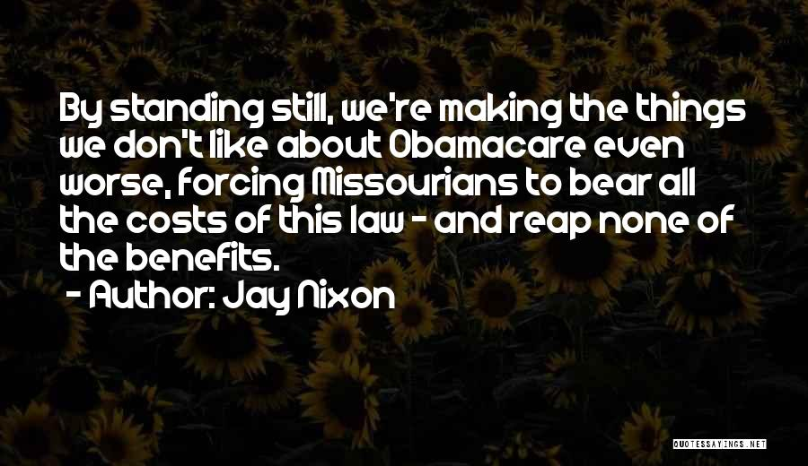 Obamacare Quotes By Jay Nixon