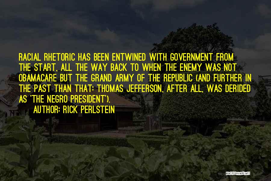 Obamacare Quotes By Rick Perlstein