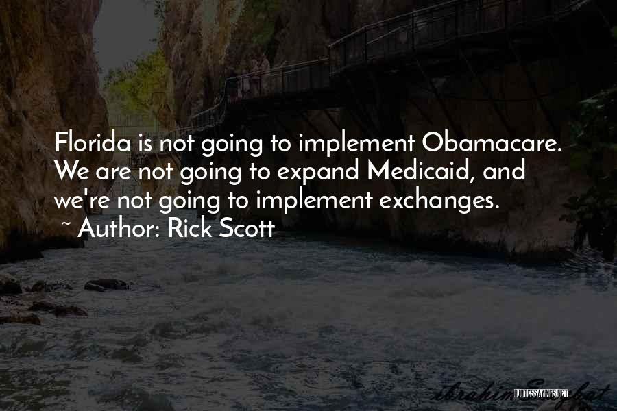 Obamacare Quotes By Rick Scott
