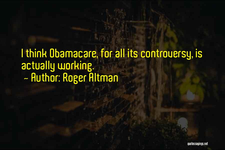 Obamacare Quotes By Roger Altman