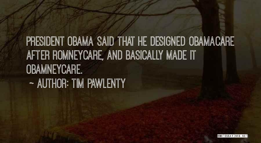 Obamacare Quotes By Tim Pawlenty