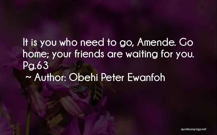 Obehi Peter Ewanfoh Quotes 1713229