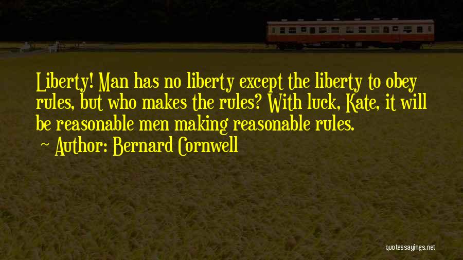 Obey My Rules Quotes By Bernard Cornwell