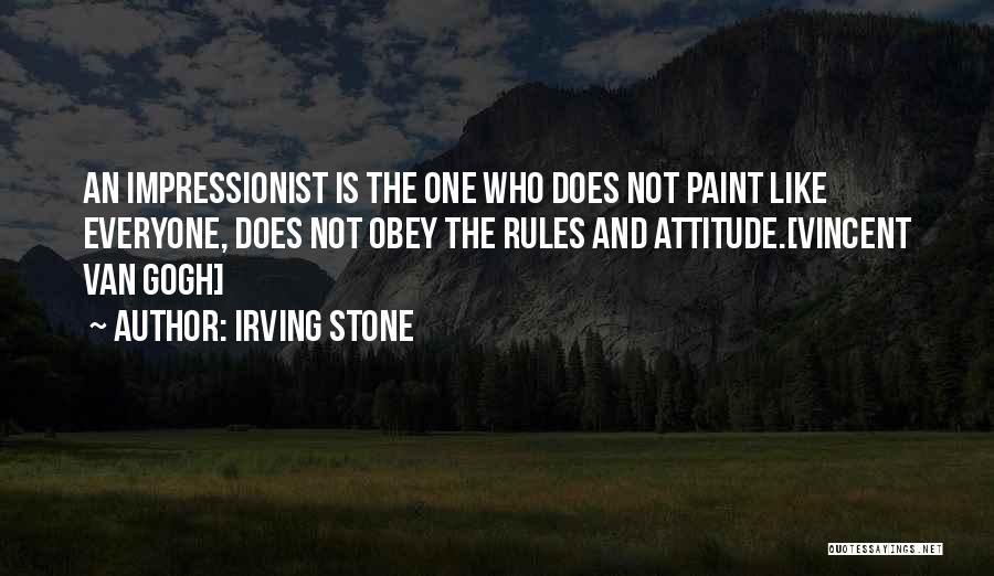 Obey My Rules Quotes By Irving Stone