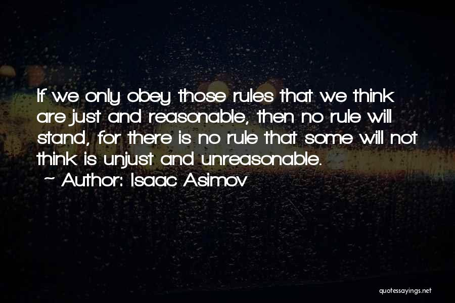 Obey My Rules Quotes By Isaac Asimov