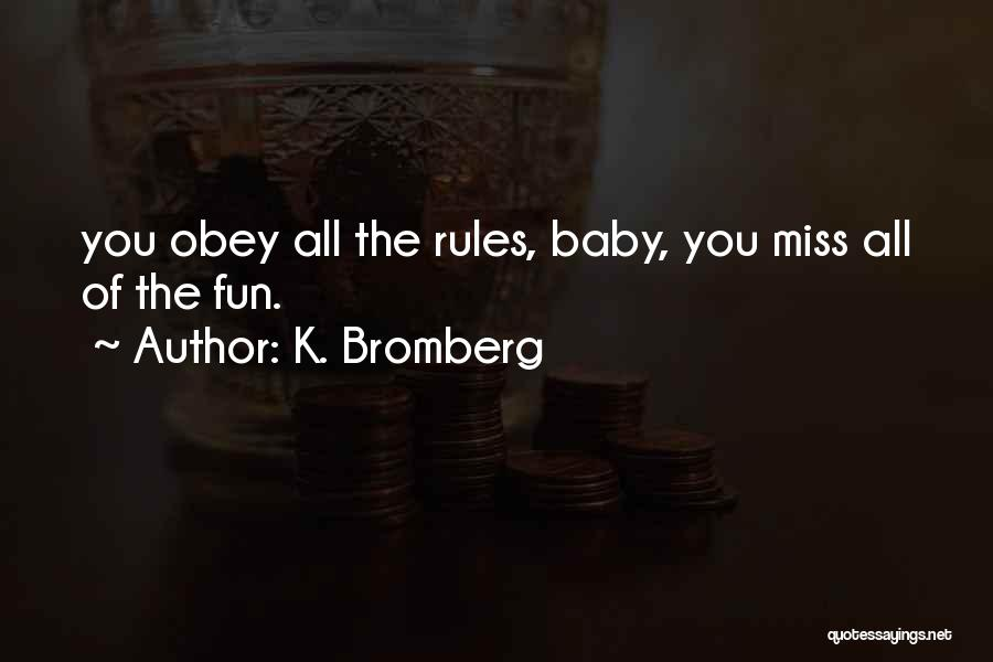 Obey My Rules Quotes By K. Bromberg