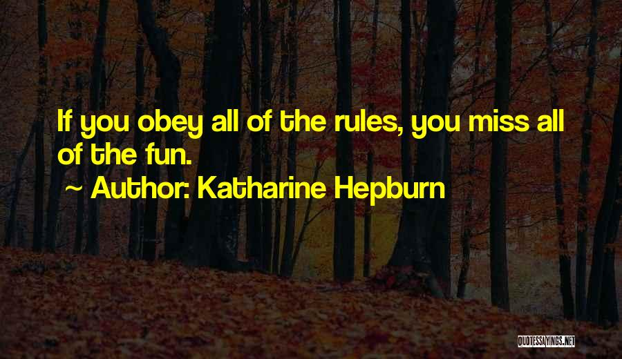 Obey My Rules Quotes By Katharine Hepburn