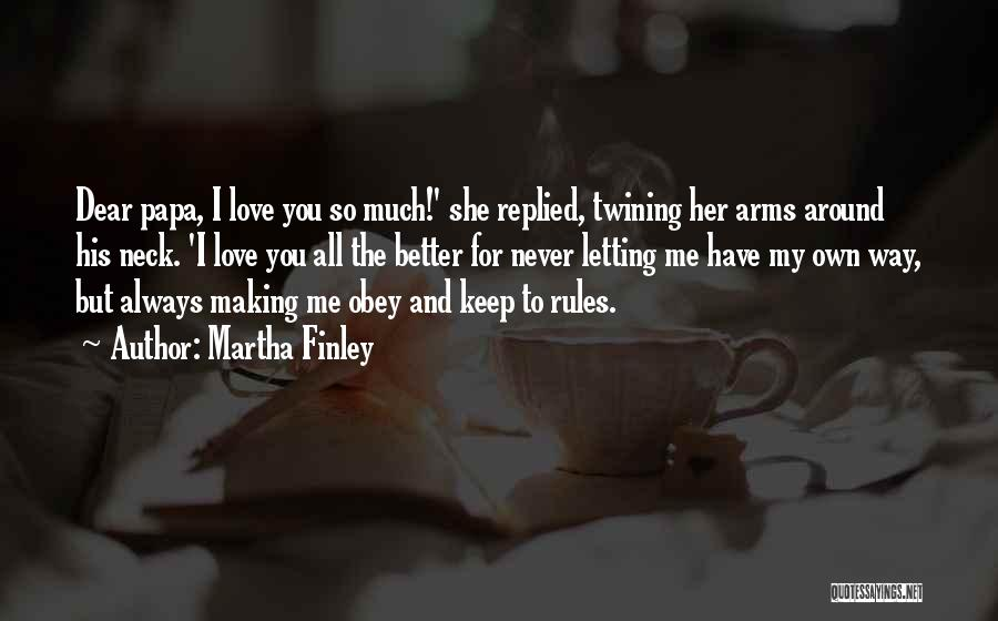 Obey My Rules Quotes By Martha Finley