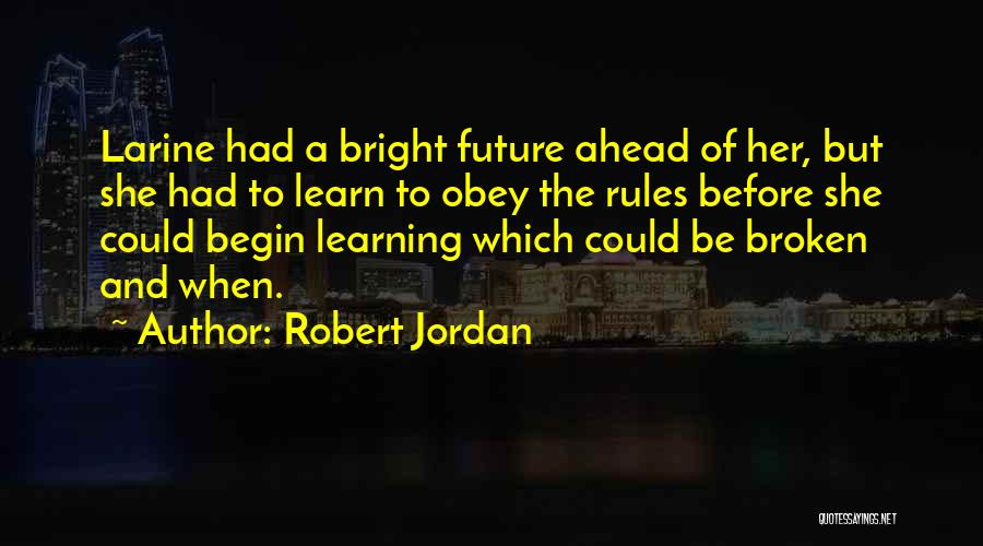 Obey My Rules Quotes By Robert Jordan