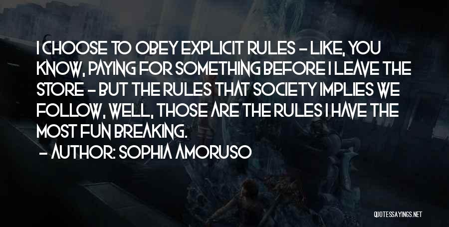 Obey My Rules Quotes By Sophia Amoruso