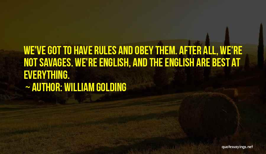 Obey My Rules Quotes By William Golding