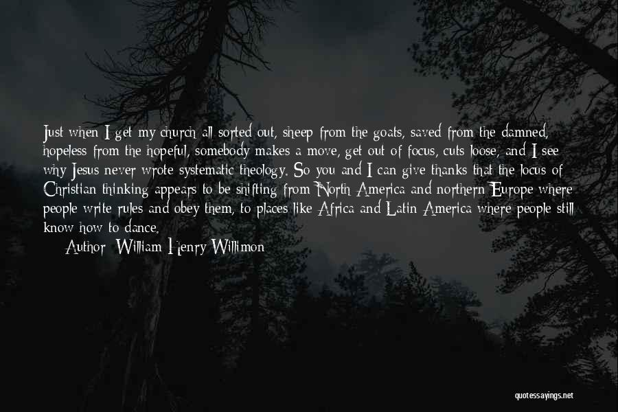Obey My Rules Quotes By William Henry Willimon