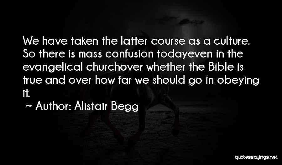 Obeying The Bible Quotes By Alistair Begg