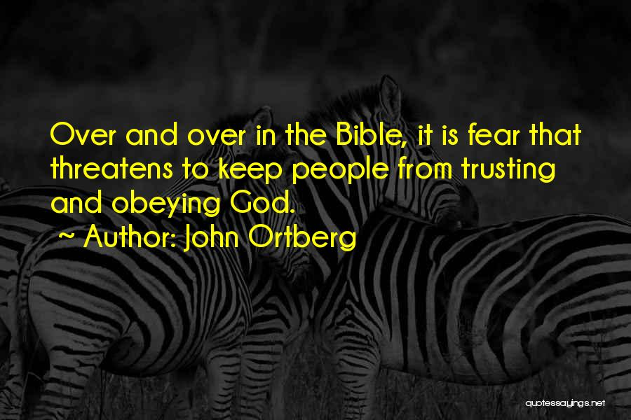 Obeying The Bible Quotes By John Ortberg