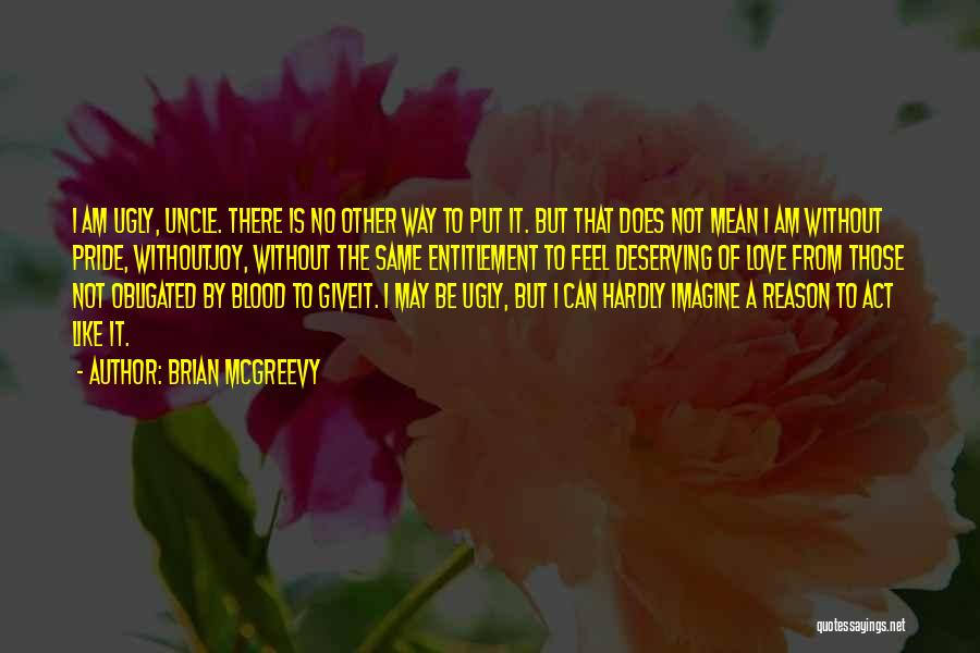 Obligated Love Quotes By Brian McGreevy
