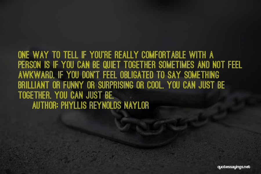 Obligated Love Quotes By Phyllis Reynolds Naylor