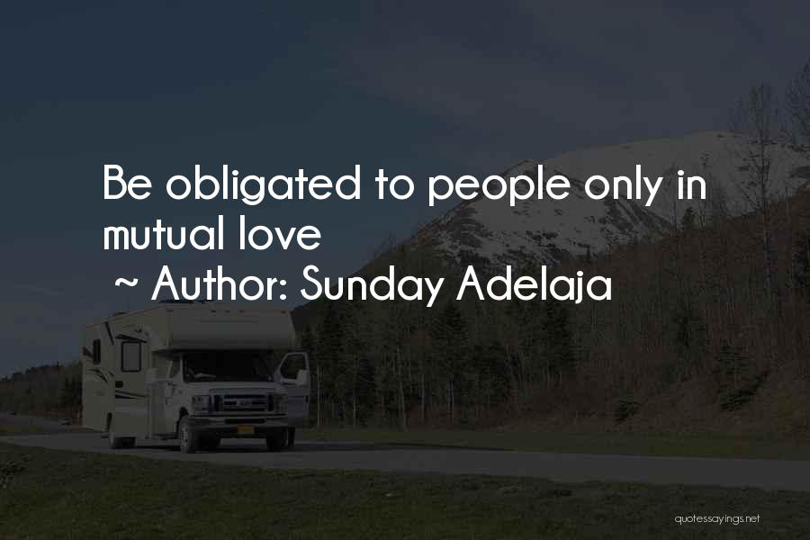 Obligated Love Quotes By Sunday Adelaja