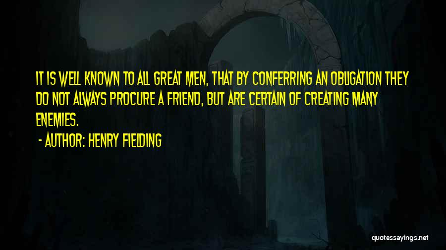 Obligation Friendship Quotes By Henry Fielding