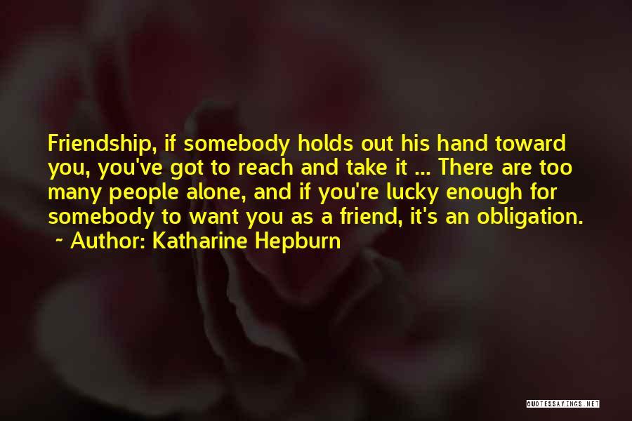 Obligation Friendship Quotes By Katharine Hepburn