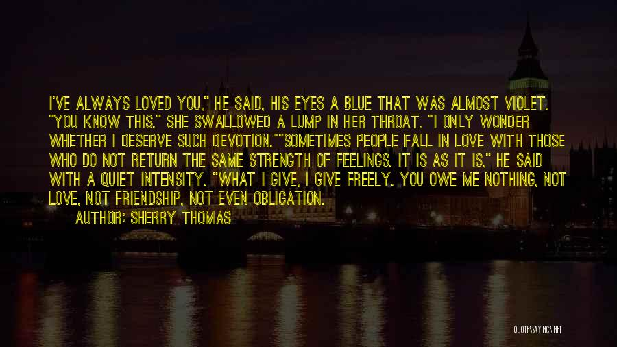 Obligation Friendship Quotes By Sherry Thomas