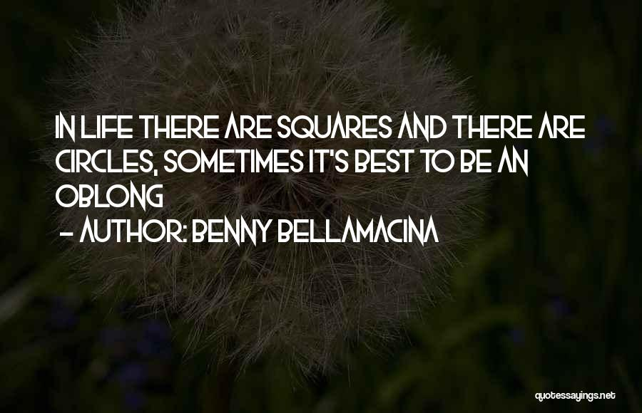 Oblong Quotes By Benny Bellamacina