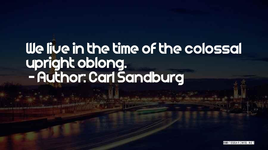 Oblong Quotes By Carl Sandburg