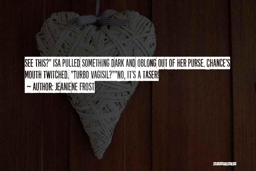 Oblong Quotes By Jeaniene Frost