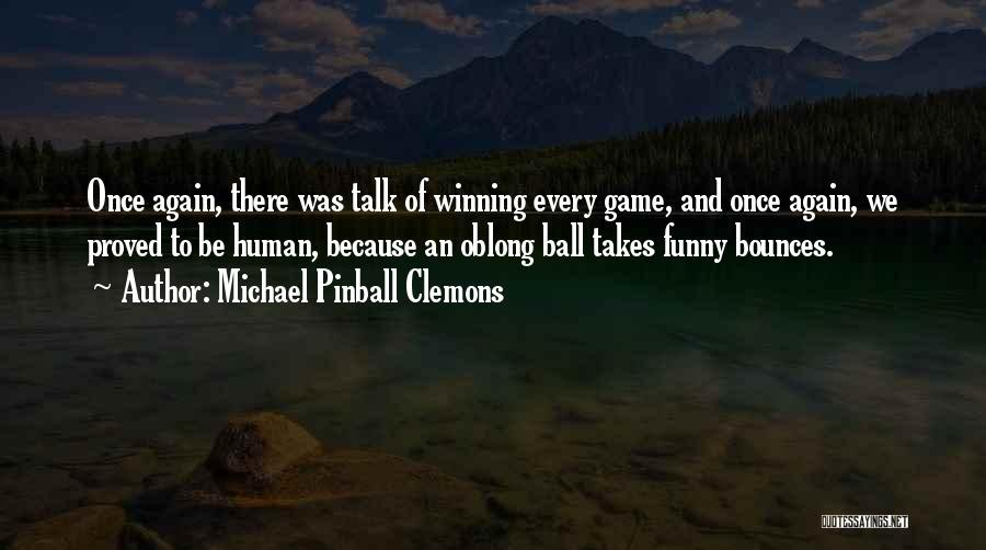 Oblong Quotes By Michael Pinball Clemons