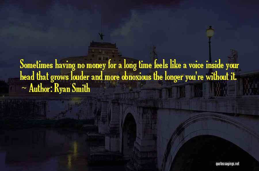 Obnoxious Money Quotes By Ryan Smith