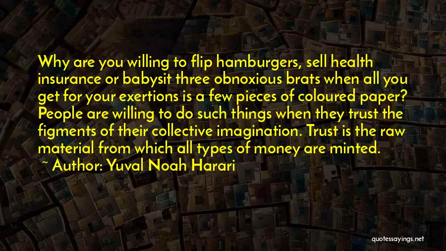 Obnoxious Money Quotes By Yuval Noah Harari