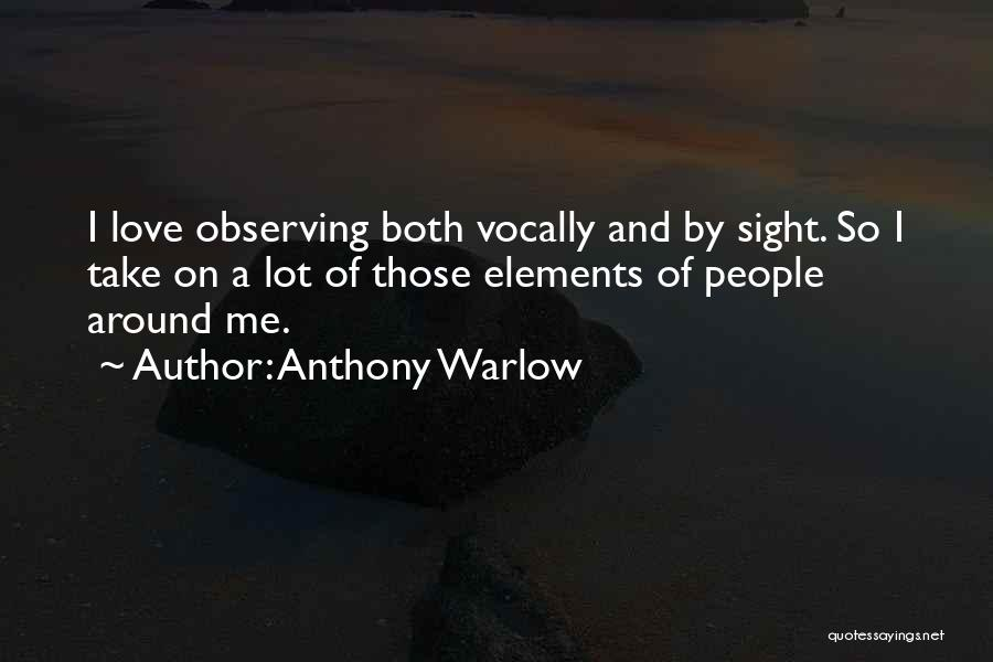 Observing Love Quotes By Anthony Warlow