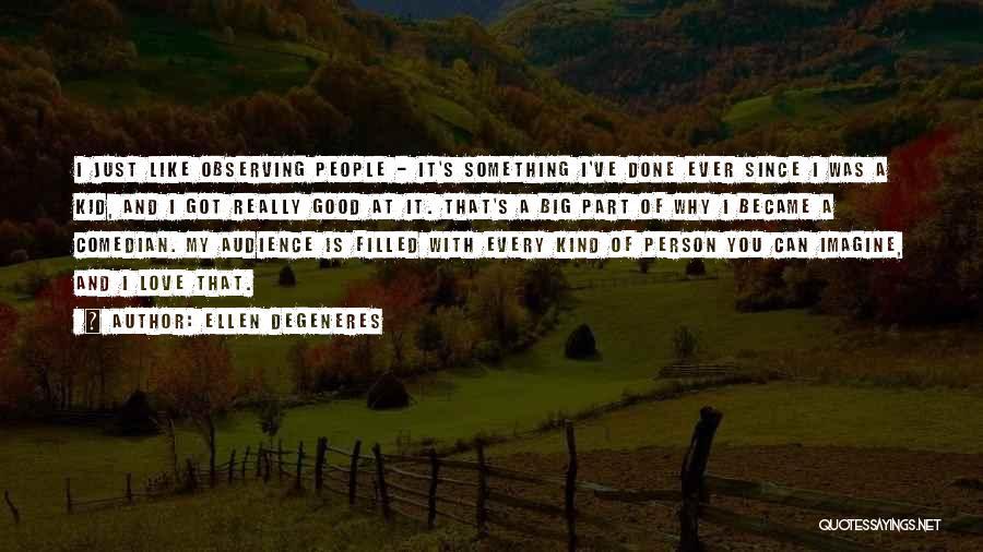 Observing Love Quotes By Ellen DeGeneres