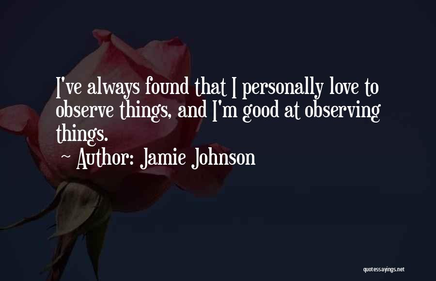 Observing Love Quotes By Jamie Johnson