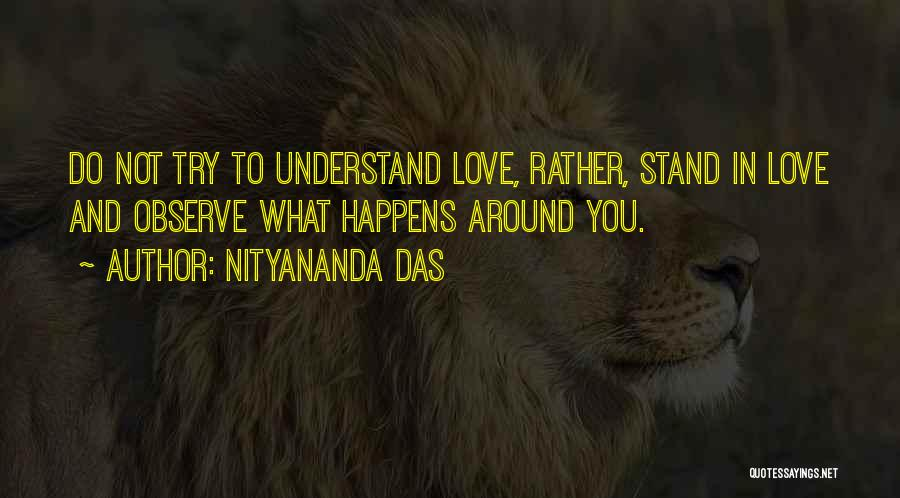 Observing Love Quotes By Nityananda Das