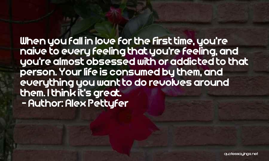 Obsessed Love Quotes By Alex Pettyfer