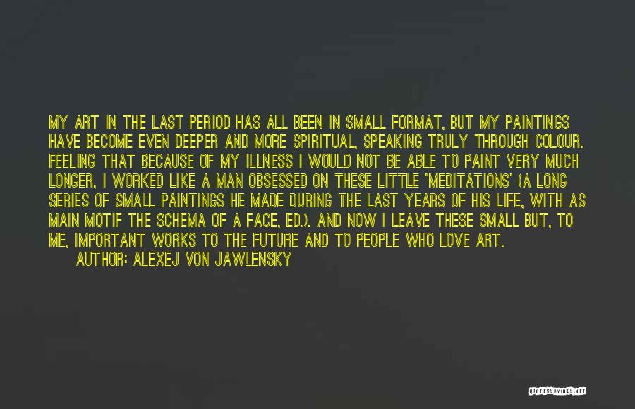 Obsessed Love Quotes By Alexej Von Jawlensky