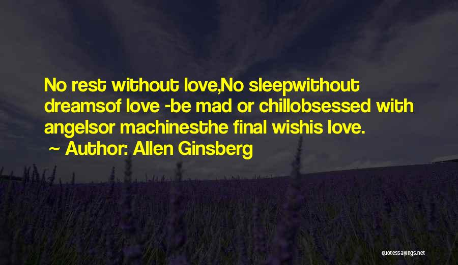 Obsessed Love Quotes By Allen Ginsberg