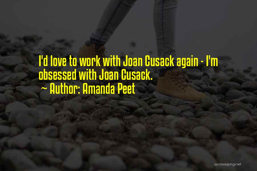 Obsessed Love Quotes By Amanda Peet