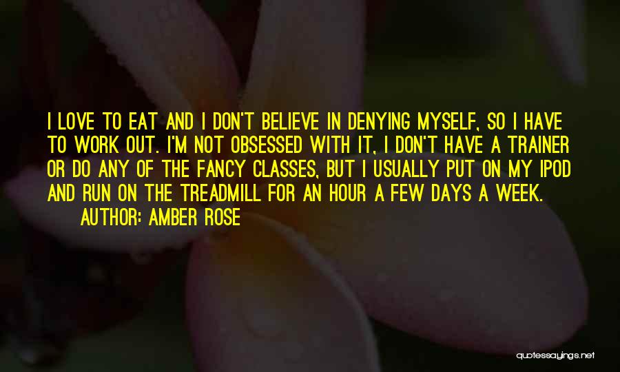 Obsessed Love Quotes By Amber Rose
