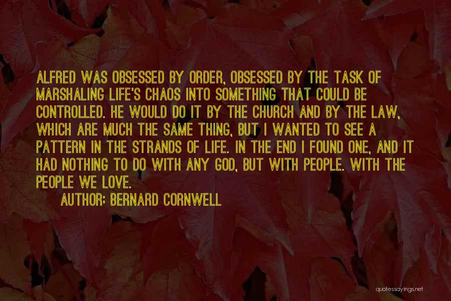 Obsessed Love Quotes By Bernard Cornwell