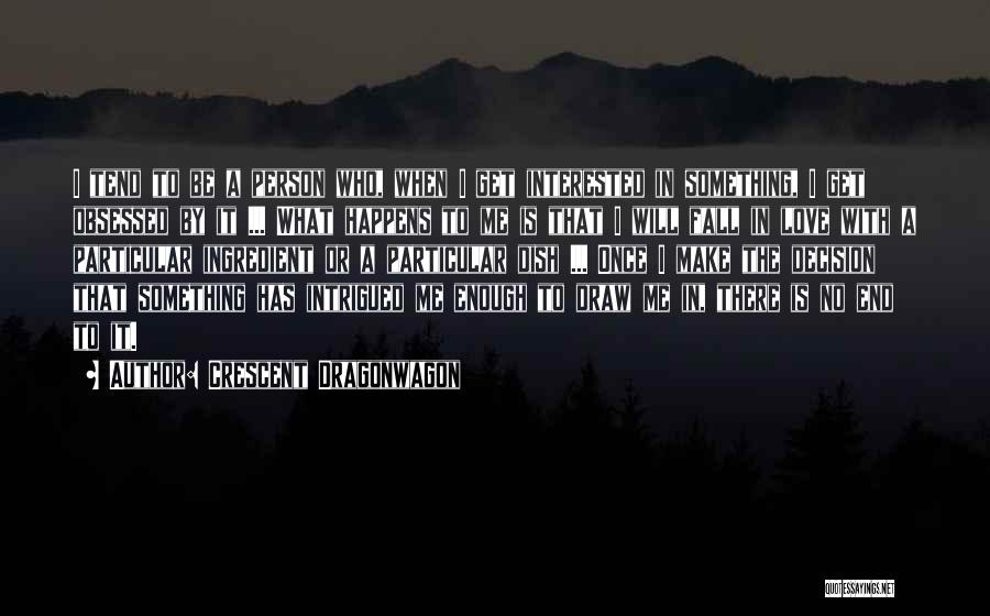 Obsessed Love Quotes By Crescent Dragonwagon