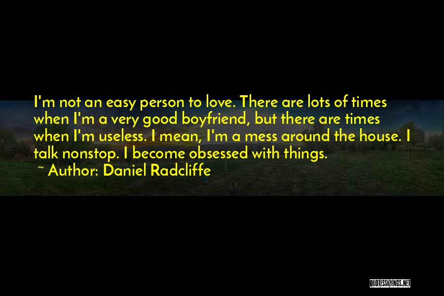 Obsessed Love Quotes By Daniel Radcliffe