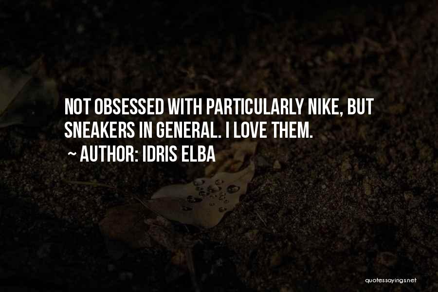 Obsessed Love Quotes By Idris Elba