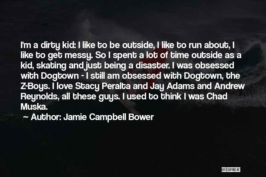 Obsessed Love Quotes By Jamie Campbell Bower