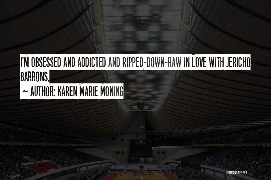 Obsessed Love Quotes By Karen Marie Moning