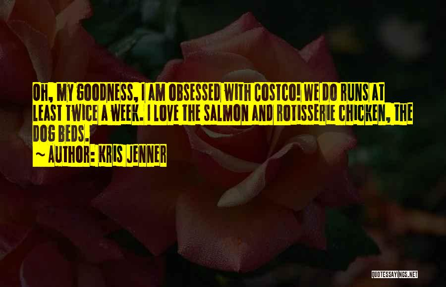 Obsessed Love Quotes By Kris Jenner
