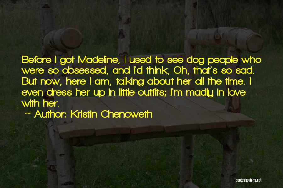 Obsessed Love Quotes By Kristin Chenoweth