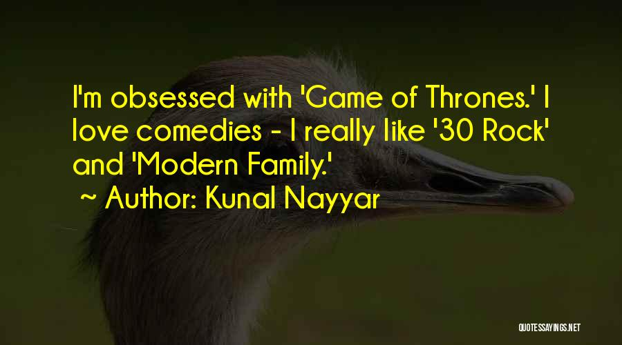 Obsessed Love Quotes By Kunal Nayyar